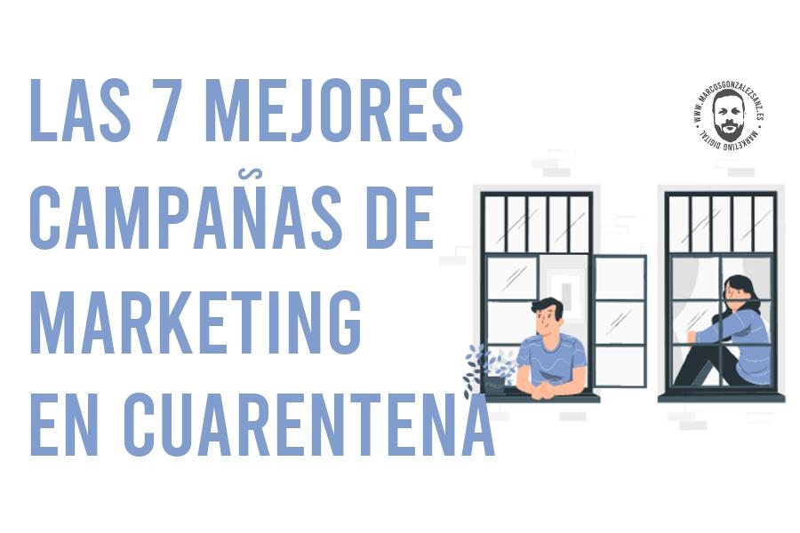 CAMPAÑAS MARKETING CONFIAMIENTO - Las 7 mejores campañas de Marketing durante la cuarentena.