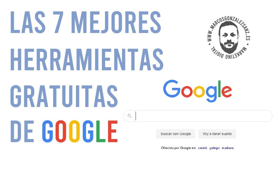 Las mejores herramientas gratuitas de google - Las 7 mejores herramientas gratuitas  de Google que te ayudaran en tu día a día.